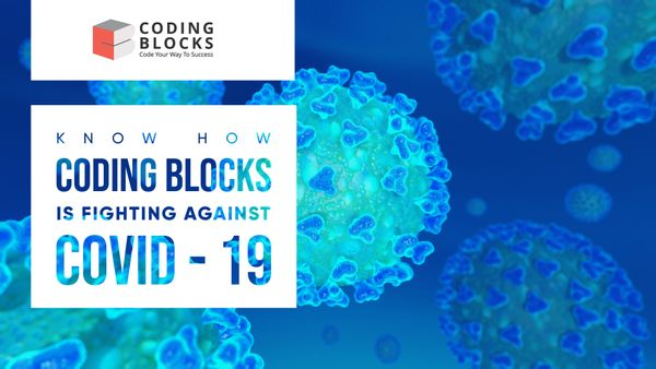 Know How Coding Blocks is Fighting Against Covid-19