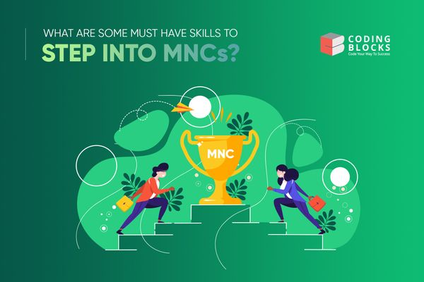What are some must-have skills to step into MNCs?