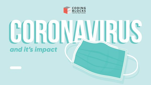 Here's what Coding Blocks has to say about Coronavirus and its impact