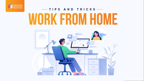 Some Tips and Tricks to make the most of Work from Home