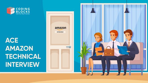How to prepare and ACE the Amazon Technical Interview?