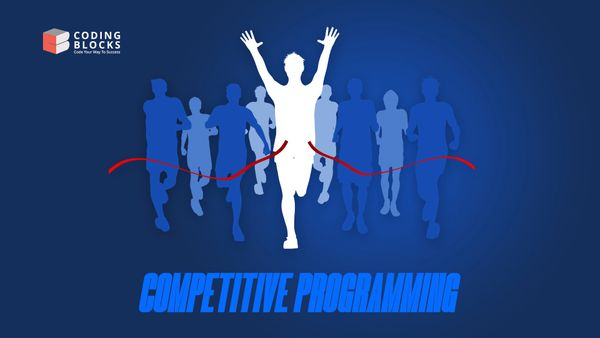 What is Competitive Programming & its role in Cracking Big Tech Coding Interviews?