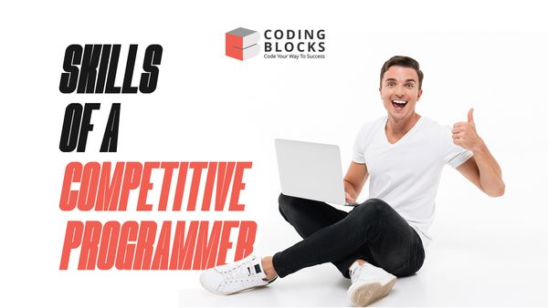 A Beginner's Guide to the Skills you Learn in Competitive Programming Course